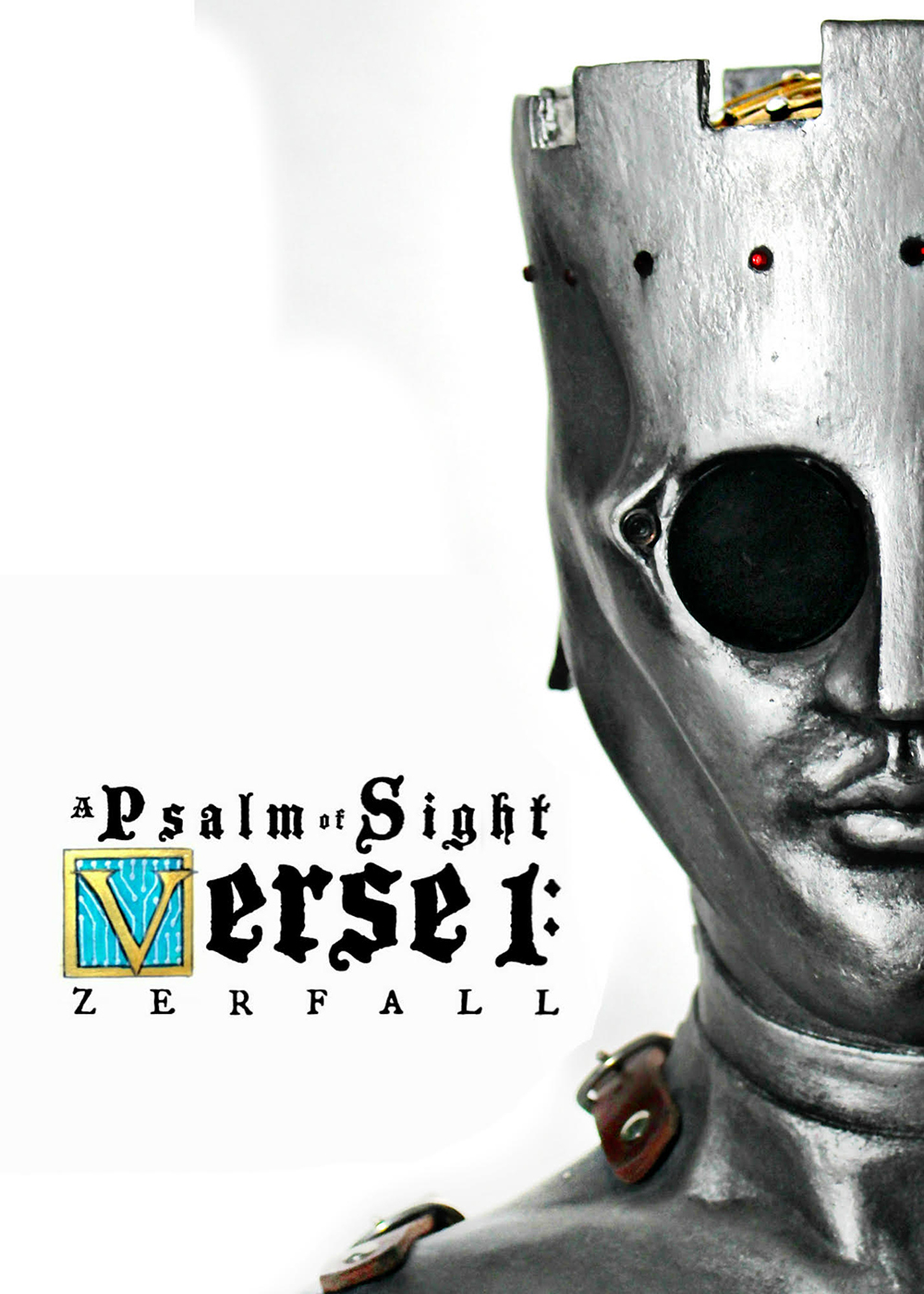 A Psalm of Sight Verse 1: Zerfall